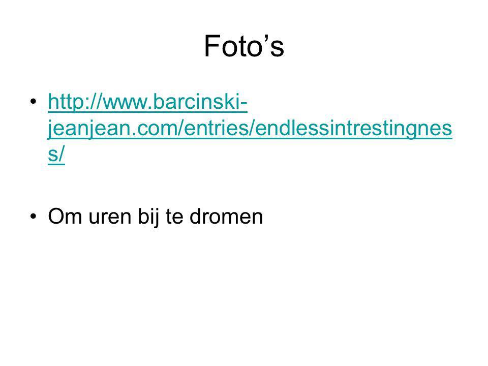 Foto's http://www.barcinski- jeanjean.com/entries/endlessintrestingnes s/http://www.barcinski- jeanjean.com/entries/endlessintrestingnes s/ Om uren bi