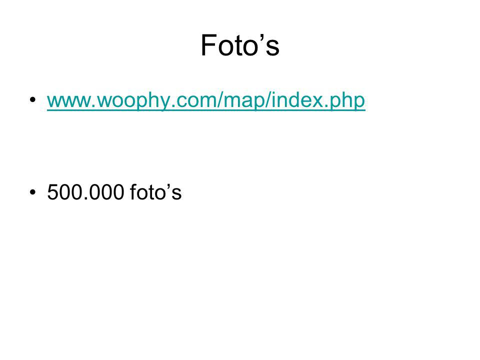 Foto's www.woophy.com/map/index.php 500.000 foto's