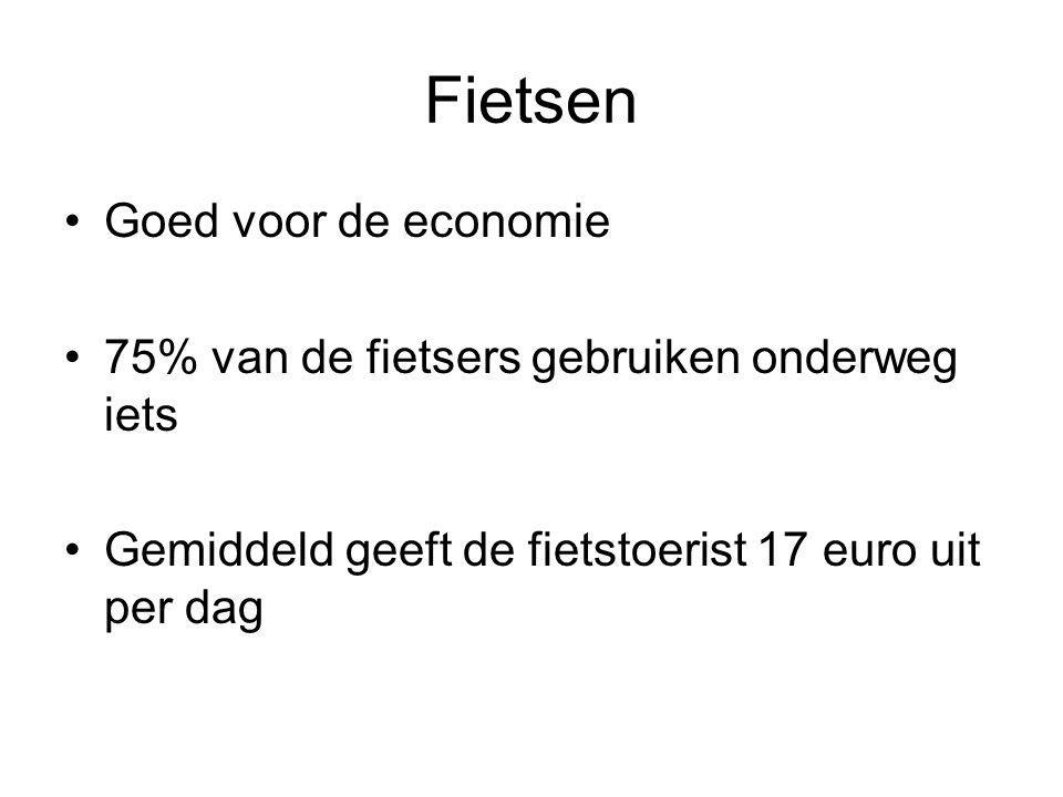 Fietsen Goed voor de economie 75% van de fietsers gebruiken onderweg iets Gemiddeld geeft de fietstoerist 17 euro uit per dag