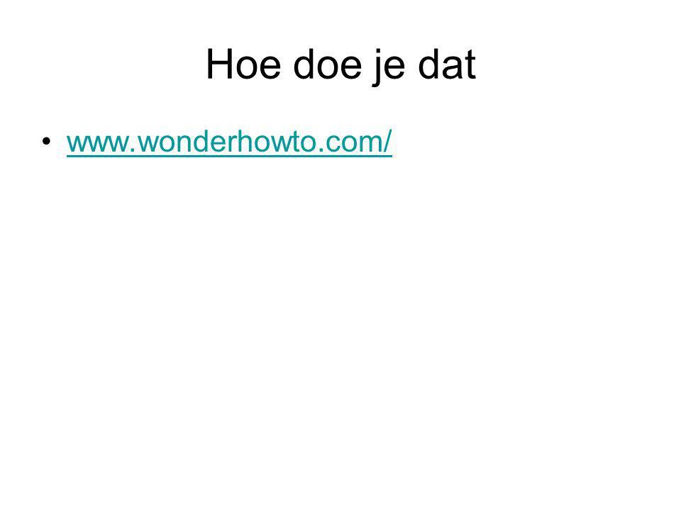 Hoe doe je dat www.wonderhowto.com/