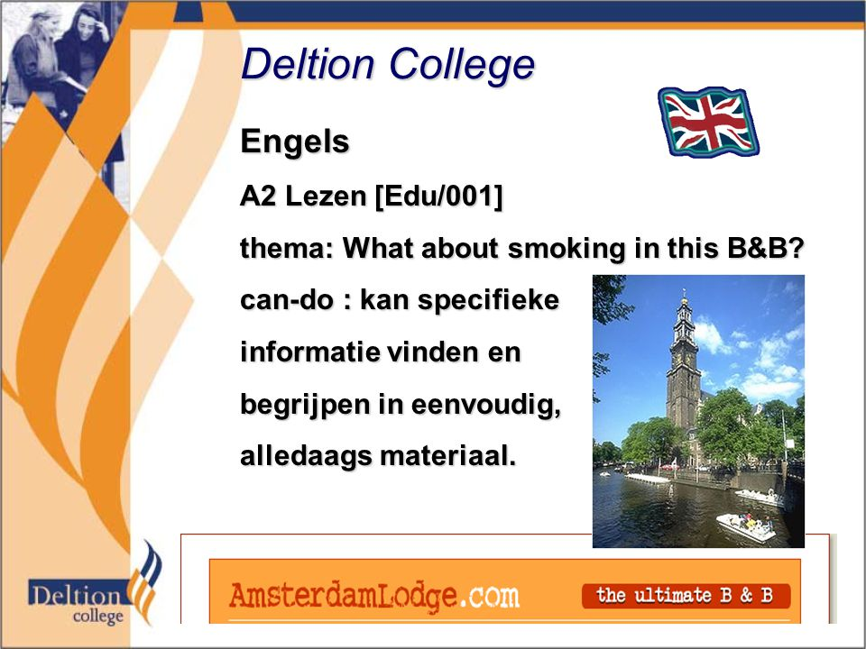 Deltion College Engels A2 Lezen [Edu/001] thema: What about smoking in this B&B.