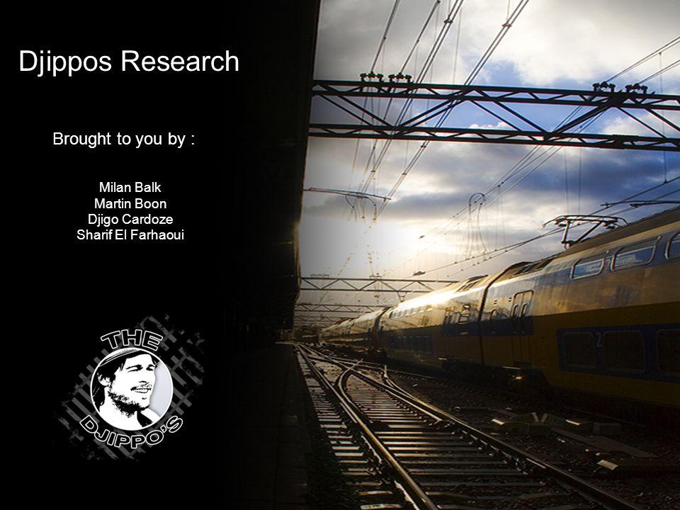 t Djippos Research Milan Balk Martin Boon Djigo Cardoze Sharif El Farhaoui Brought to you by :