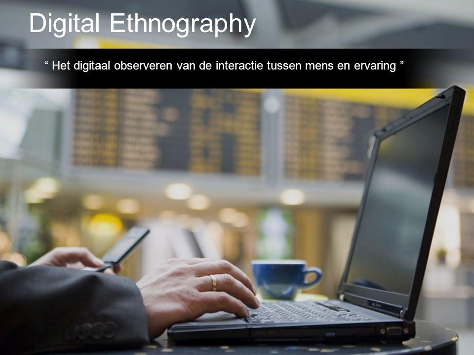 """Digital Ethnography """" Het digitaal observeren van de interactie tussen mens en ervaring """""""