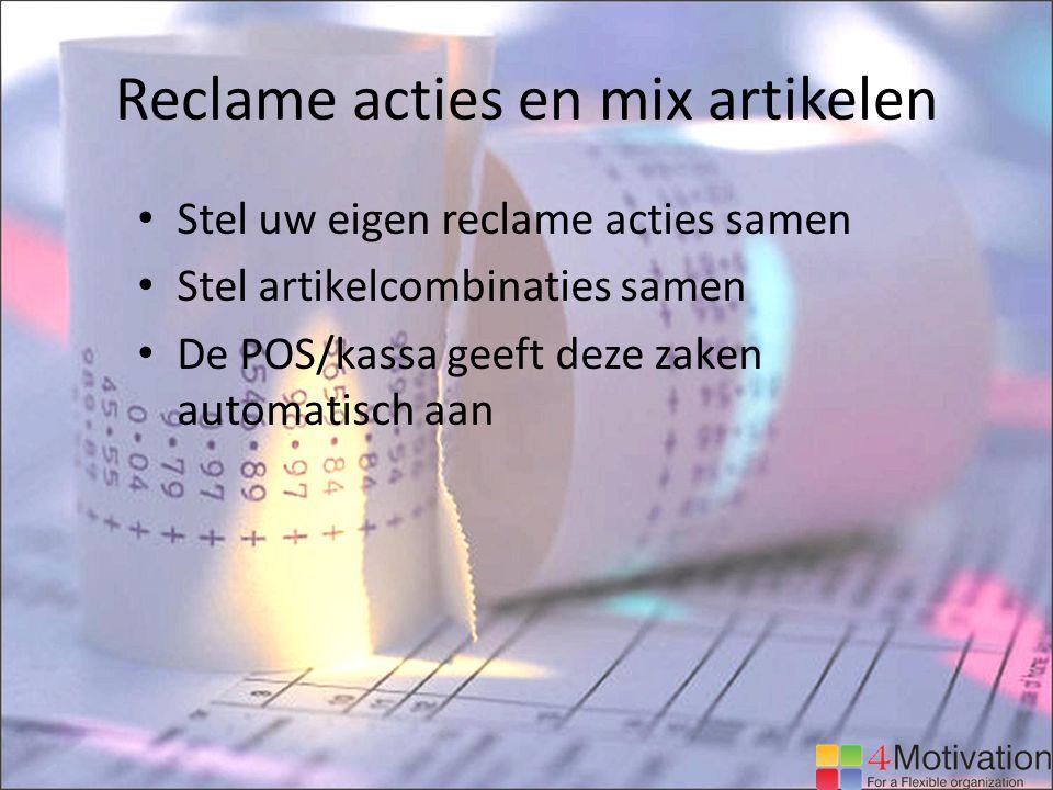 Reclame acties en mix artikelen Stel uw eigen reclame acties samen Stel artikelcombinaties samen De POS/kassa geeft deze zaken automatisch aan