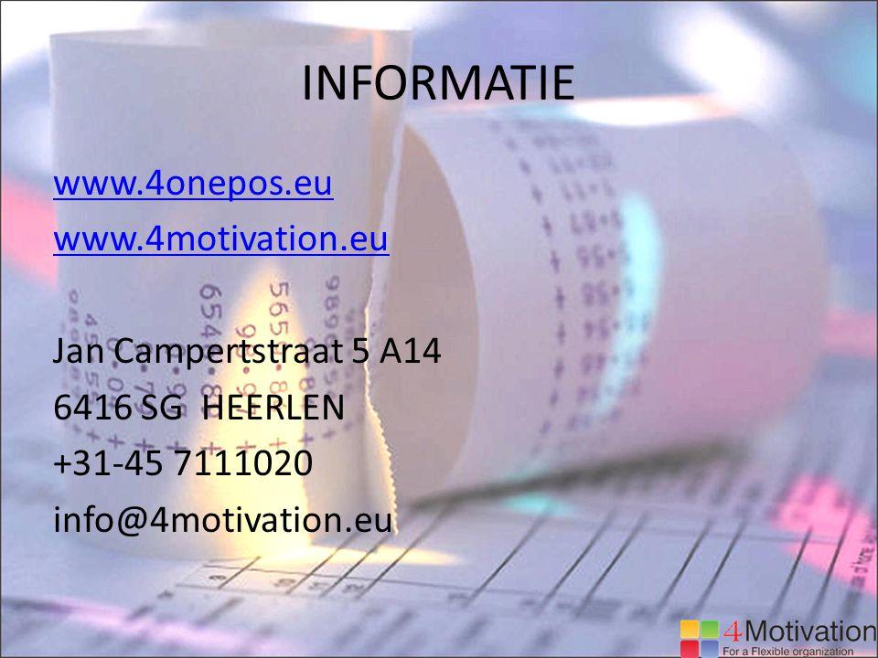 INFORMATIE www.4onepos.eu www.4motivation.eu Jan Campertstraat 5 A14 6416 SG HEERLEN +31-45 7111020 info@4motivation.eu