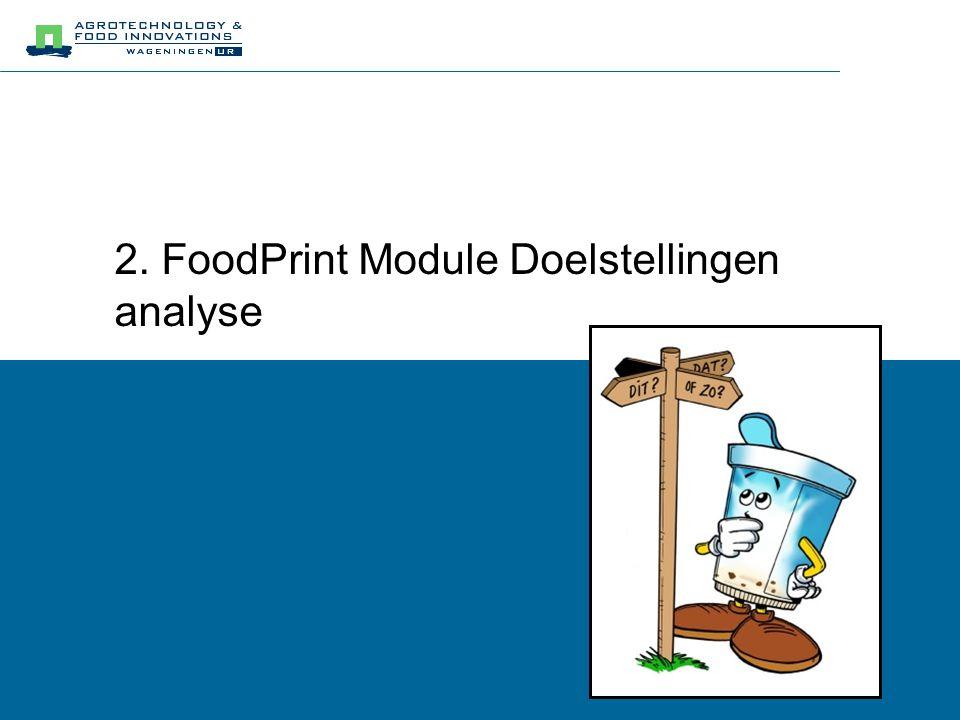 Overzicht Onderdeel FoodPrint Motieven voor T&T Doel Idee: Kosten in baten vertalen Stappenplan Trends Ketendoelstellingen T&T doelstellingen Pindakaas case