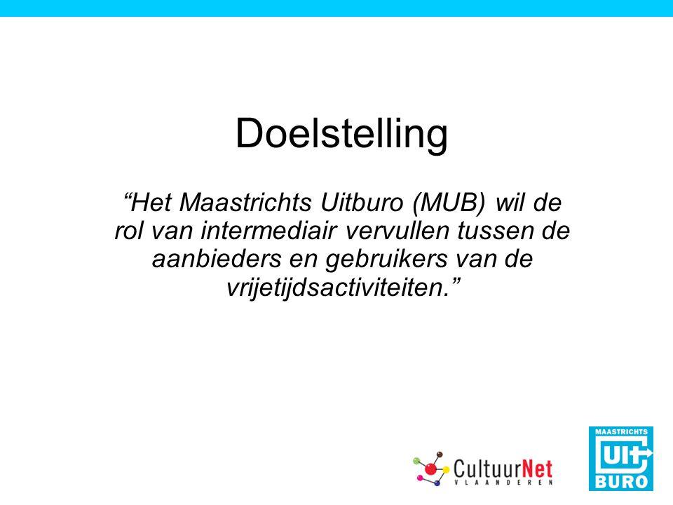 Doelstelling Het Maastrichts Uitburo (MUB) wil de rol van intermediair vervullen tussen de aanbieders en gebruikers van de vrijetijdsactiviteiten.