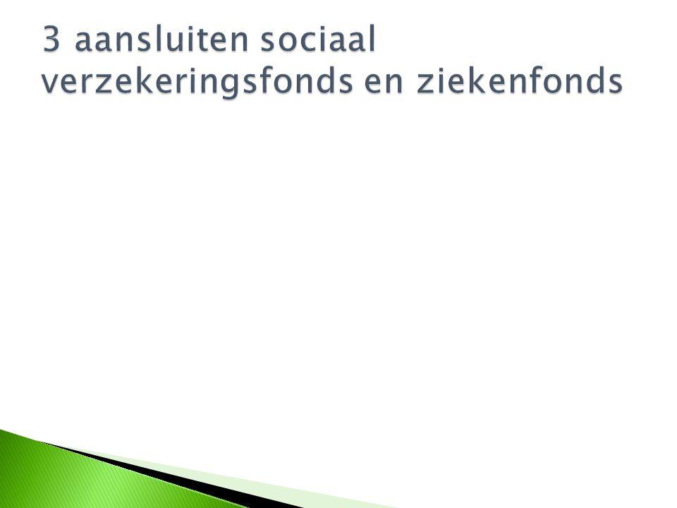  1 zichtrekening  2 NOTARIS: oprichtingsakte vennootschap  3 KBO  4 Sociale verzekeringskas en zieknfonds