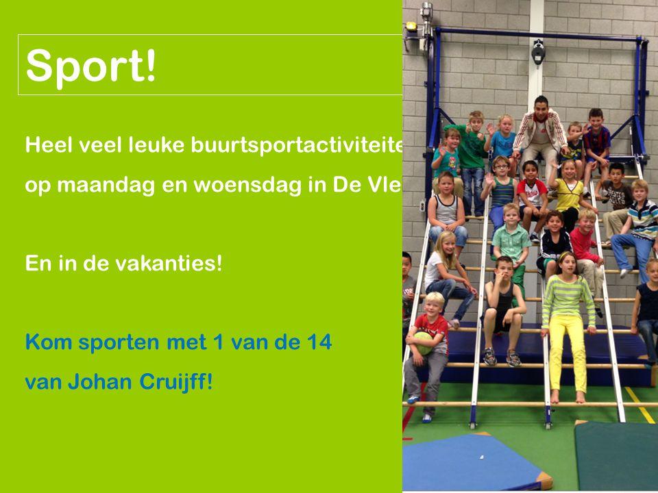 Heel veel leuke buurtsportactiviteiten op maandag en woensdag in De Vleer En in de vakanties! Kom sporten met 1 van de 14 van Johan Cruijff!