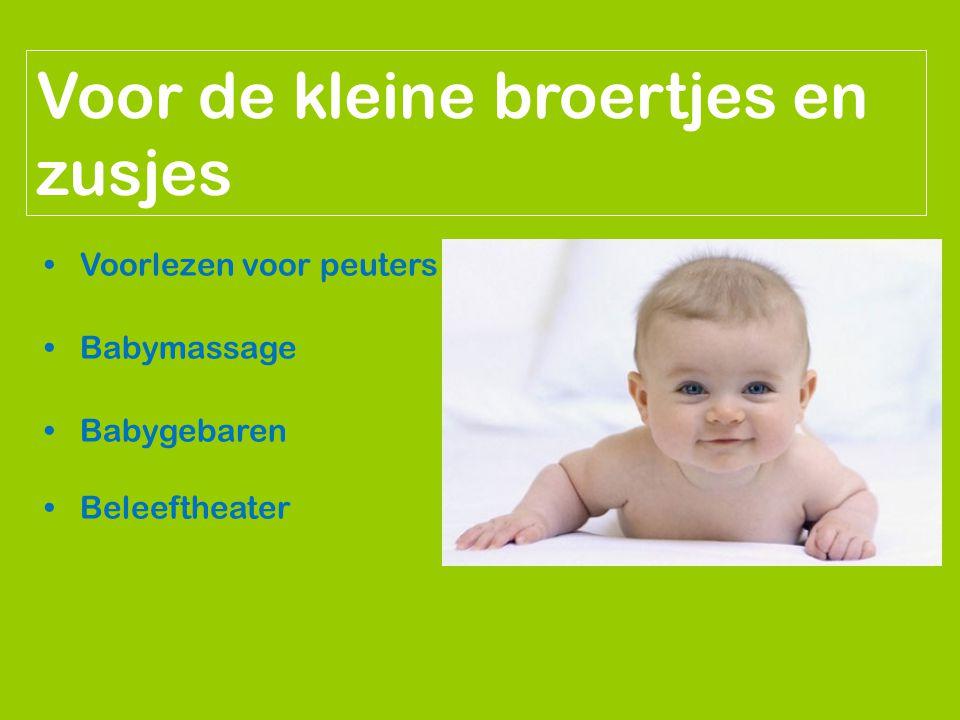 Voor de kleine broertjes en zusjes Voorlezen voor peuters Babymassage Babygebaren Beleeftheater