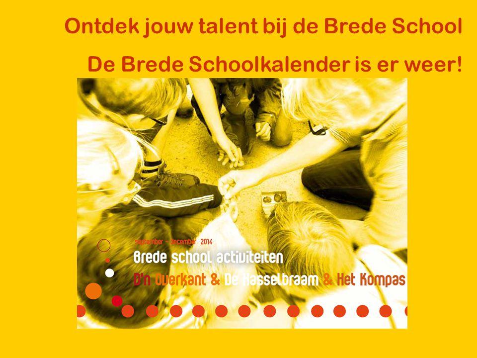 Ontdek jouw talent bij de Brede School De Brede Schoolkalender is er weer!