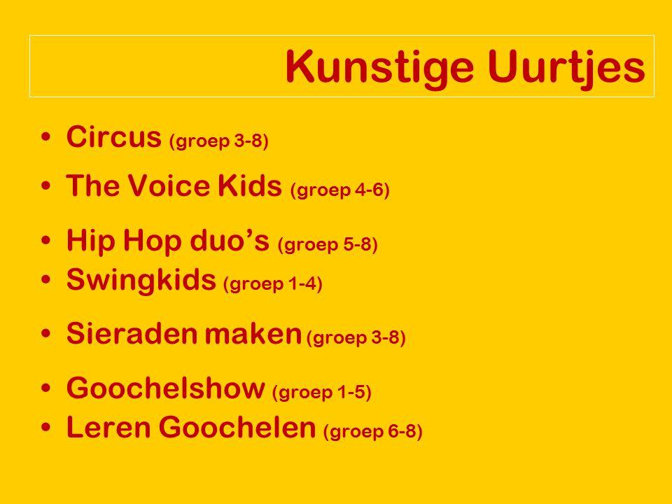 Circus (groep 3-8) The Voice Kids (groep 4-6) Hip Hop duo's (groep 5-8) Swingkids (groep 1-4) Sieraden maken (groep 3-8) Goochelshow (groep 1-5) Leren Goochelen (groep 6-8) Kunstige Uurtjes