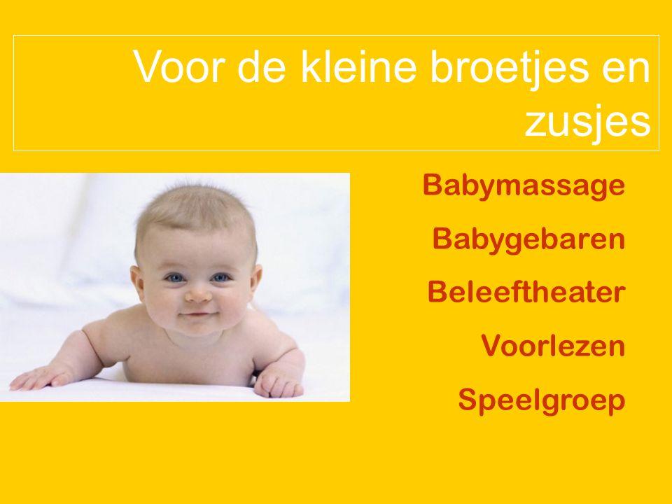 Babymassage Babygebaren Beleeftheater Voorlezen Speelgroep Voor de kleine broetjes en zusjes