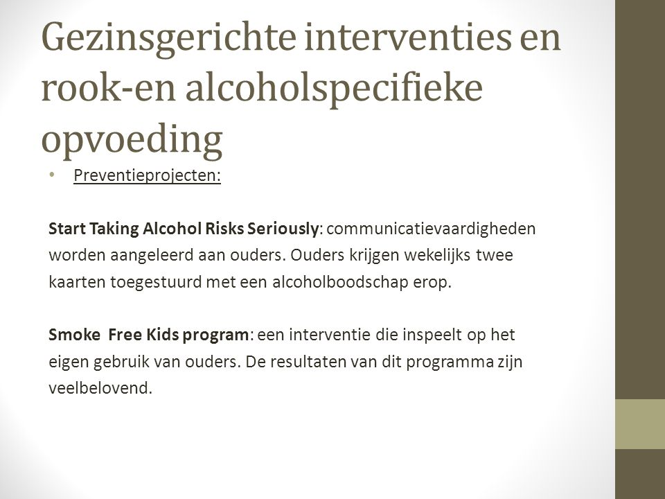 Gezinsgerichte interventies en rook-en alcoholspecifieke opvoeding Preventieprojecten: Start Taking Alcohol Risks Seriously: communicatievaardigheden