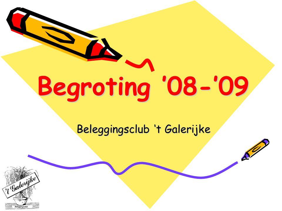 Begroting '08-'09 Beleggingsclub 't Galerijke