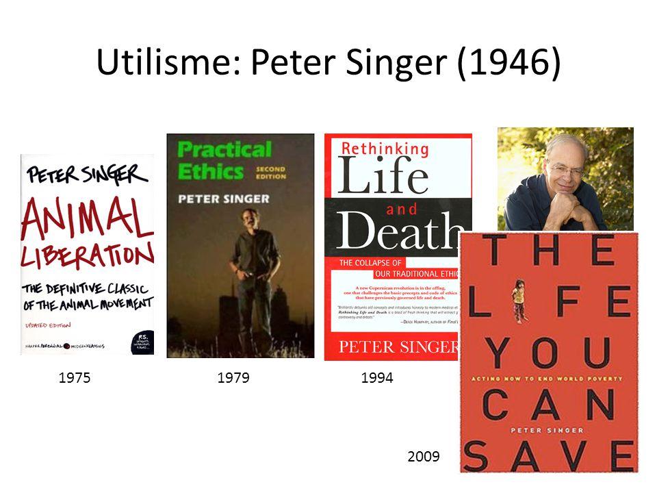 Utilisme: Peter Singer (1946) 197519941979 2009
