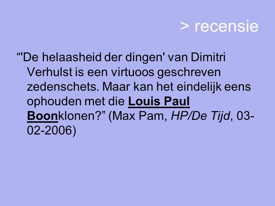 > recensie De helaasheid der dingen van Dimitri Verhulst is een virtuoos geschreven zedenschets.