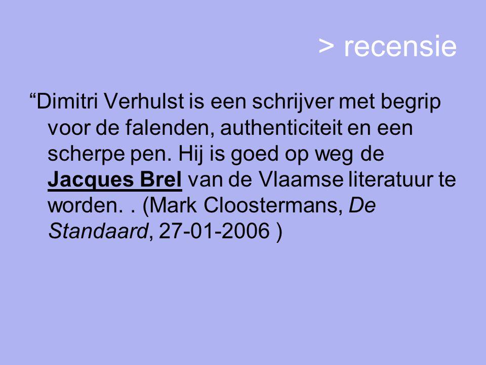 > recensie Dimitri Verhulst is een schrijver met begrip voor de falenden, authenticiteit en een scherpe pen.