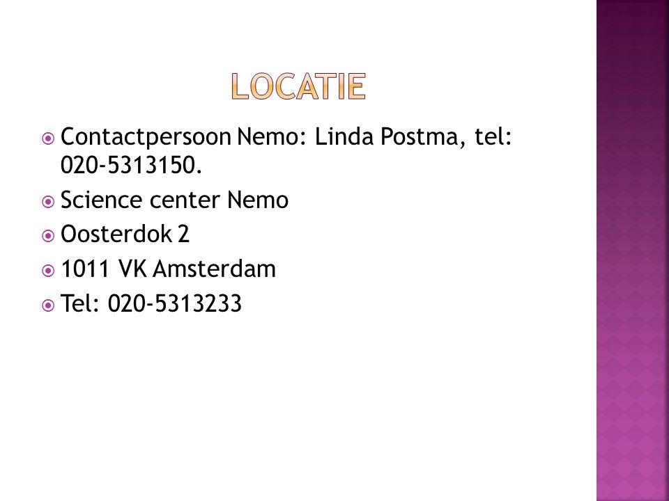  Contactpersoon Nemo: Linda Postma, tel: 020-5313150.  Science center Nemo  Oosterdok 2  1011 VK Amsterdam  Tel: 020-5313233