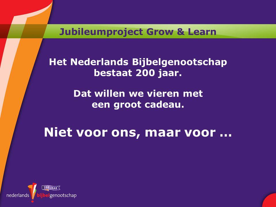 Jubileumproject Grow & Learn Het Nederlands Bijbelgenootschap bestaat 200 jaar.