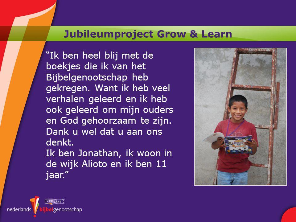 Jubileumproject Grow & Learn Ik ben heel blij met de boekjes die ik van het Bijbelgenootschap heb gekregen.