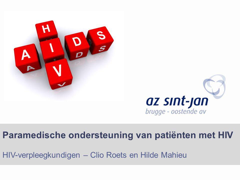 Paramedische ondersteuning van patiënten met HIV HIV-verpleegkundigen – Clio Roets en Hilde Mahieu