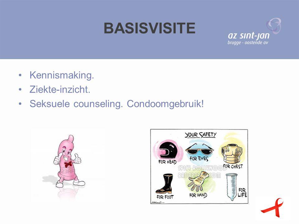 BASISVISITE Kennismaking. Ziekte-inzicht. Seksuele counseling. Condoomgebruik!