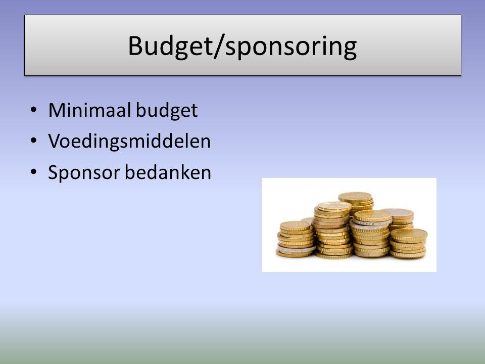 Budget/sponsoring Minimaal budget Voedingsmiddelen Sponsor bedanken