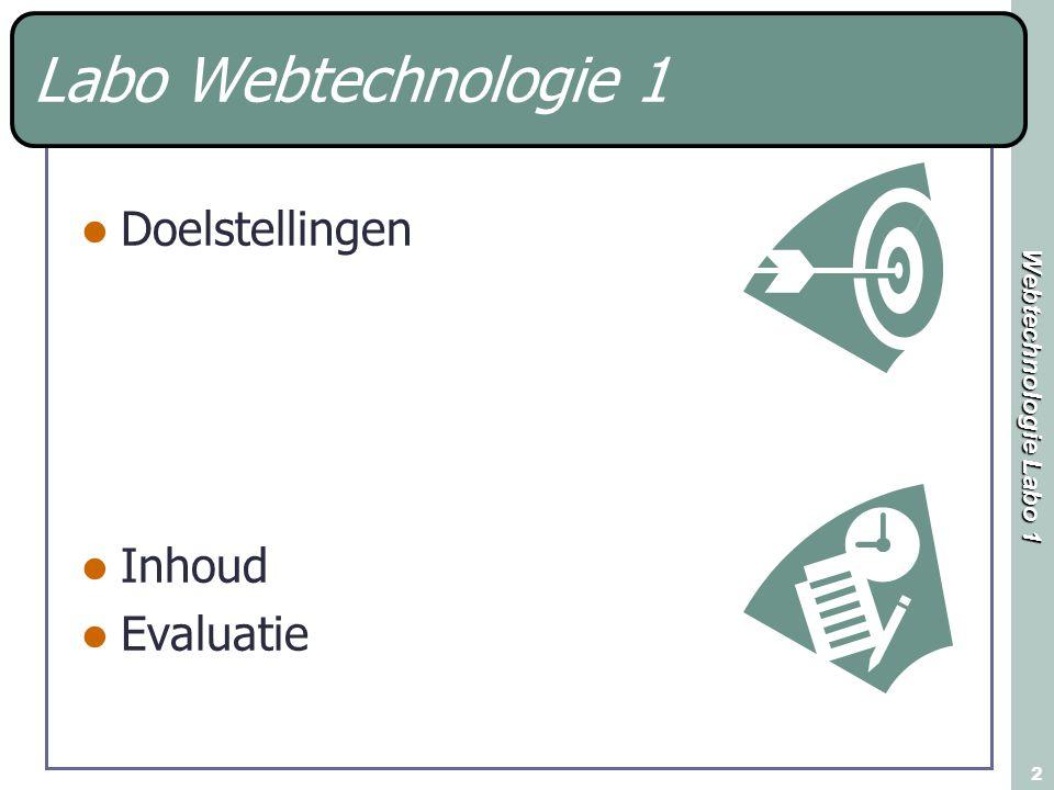 Webtechnologie Labo 1 2 Labo Webtechnologie 1 Doelstellingen Inhoud Evaluatie