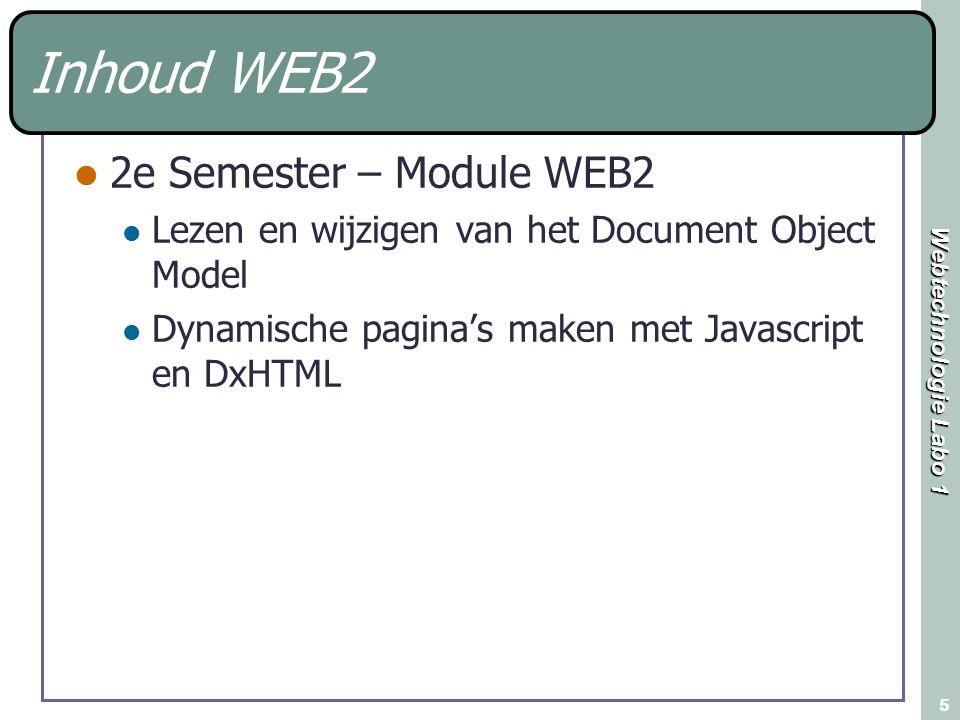 Webtechnologie Labo 1 6 Lestiming Per week: 2 uur theorie WEB1 WEBTECHNOLOGIE (D.