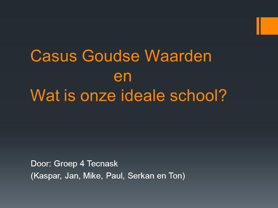 Casus Goudse Waarden en Wat is onze ideale school.