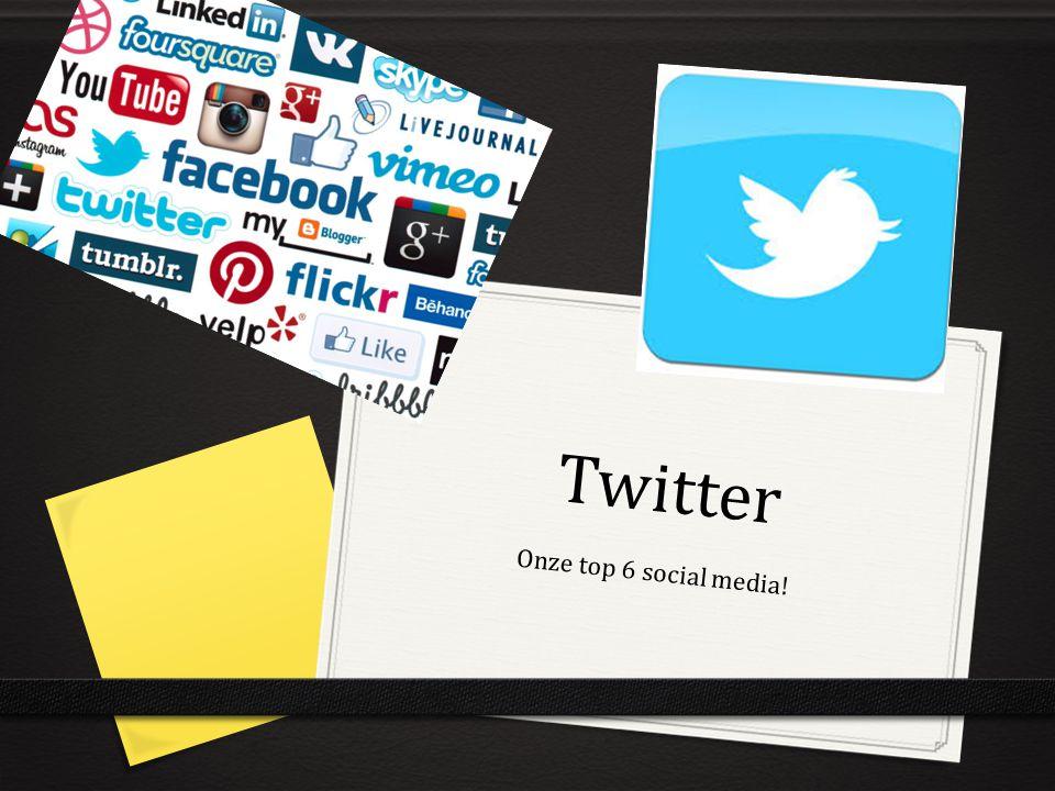 Twitter Onze top 6 social media!
