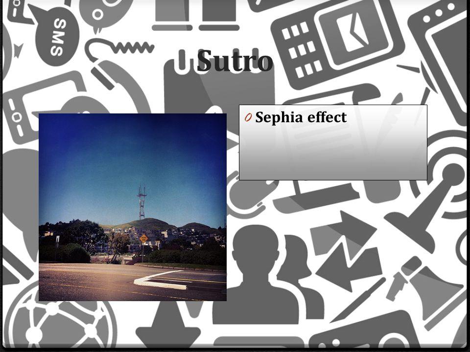 Sutro 0 Sephia effect