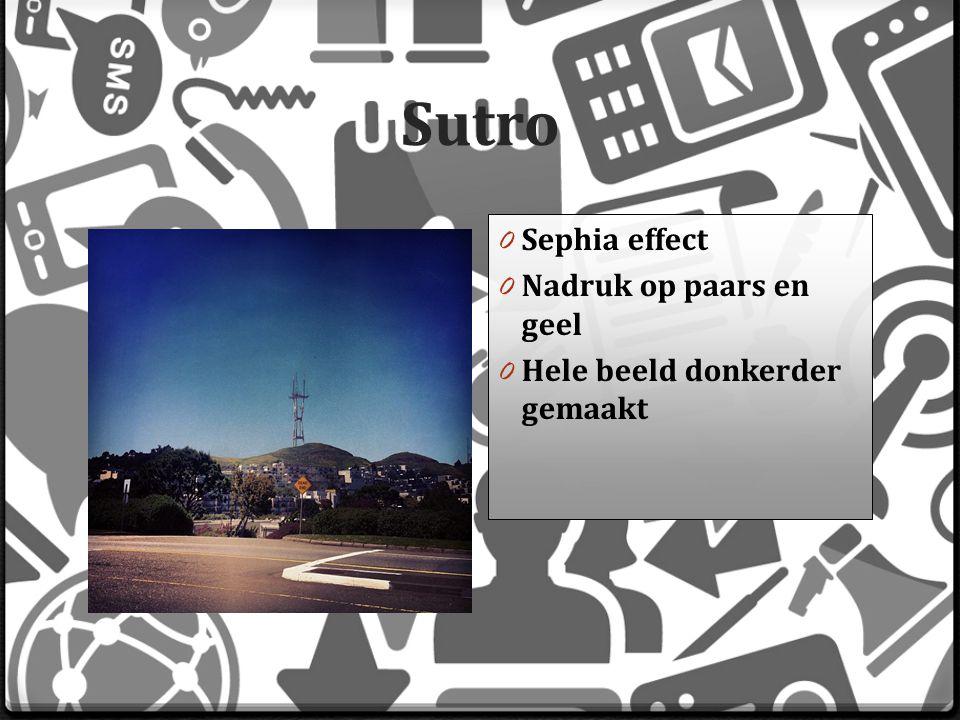 Sutro 0 Sephia effect 0 Nadruk op paars en geel 0 Hele beeld donkerder gemaakt