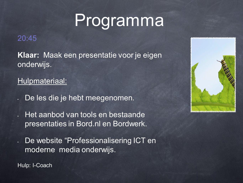 Programma 21:45-22:00 - Tijd voor de extra opdracht- presentaties - Evalueren - Afsluiting