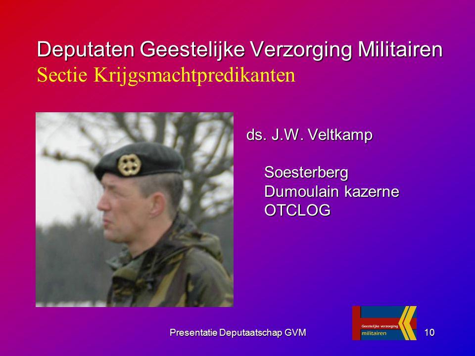 Presentatie Deputaatschap GVM10 ds. J.W. Veltkamp Soesterberg Dumoulain kazerne OTCLOG Deputaten Geestelijke Verzorging Militairen Deputaten Geestelij