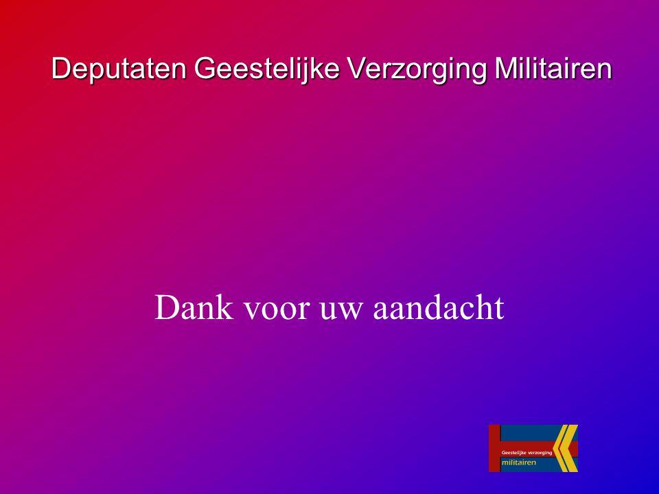 Dank voor uw aandacht Deputaten Geestelijke Verzorging Militairen