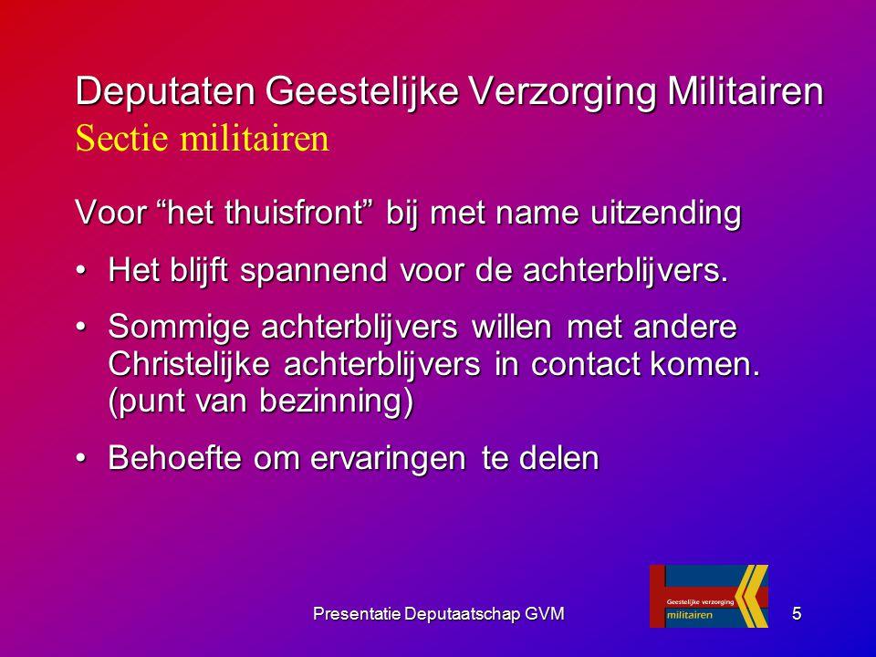 """Presentatie Deputaatschap GVM5 Voor """"het thuisfront"""" bij met name uitzending Het blijft spannend voor de achterblijvers.Het blijft spannend voor de ac"""