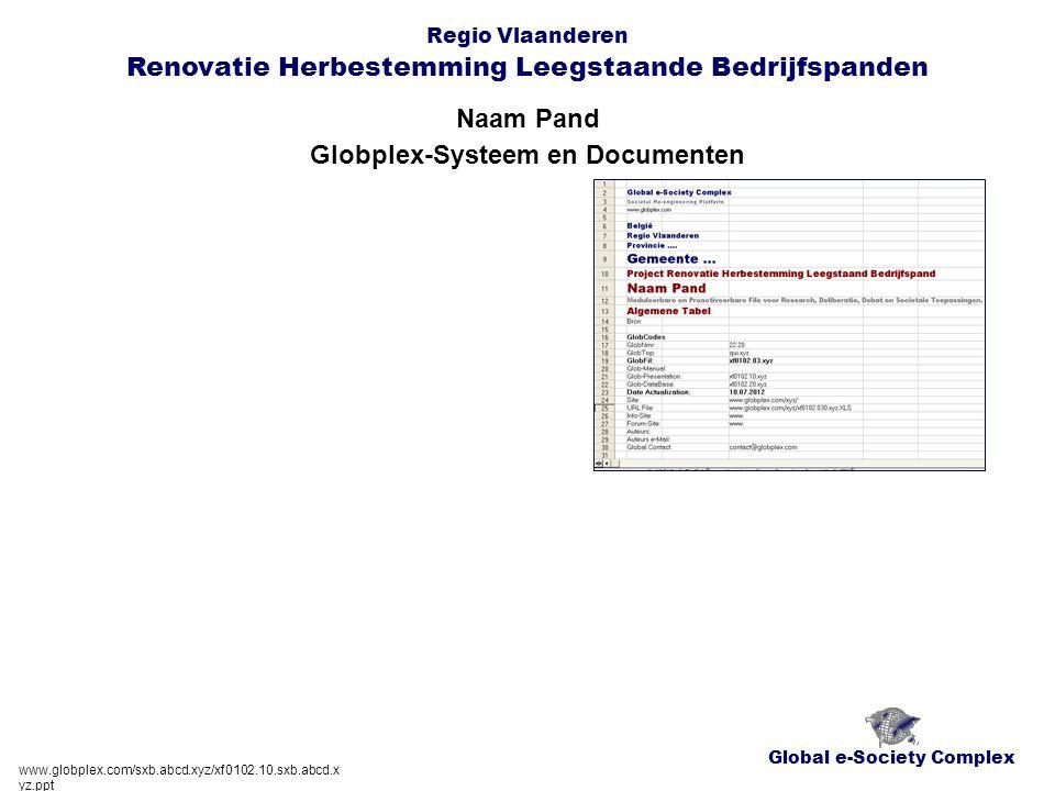 Global e-Society Complex Regio Vlaanderen Renovatie Herbestemming Leegstaande Bedrijfspanden Naam Pand www.globplex.com/sxb.abcd.xyz/xf0102.10.sxb.abc d.xyz.ppt Basisfiche - Sectie 2 cfr.