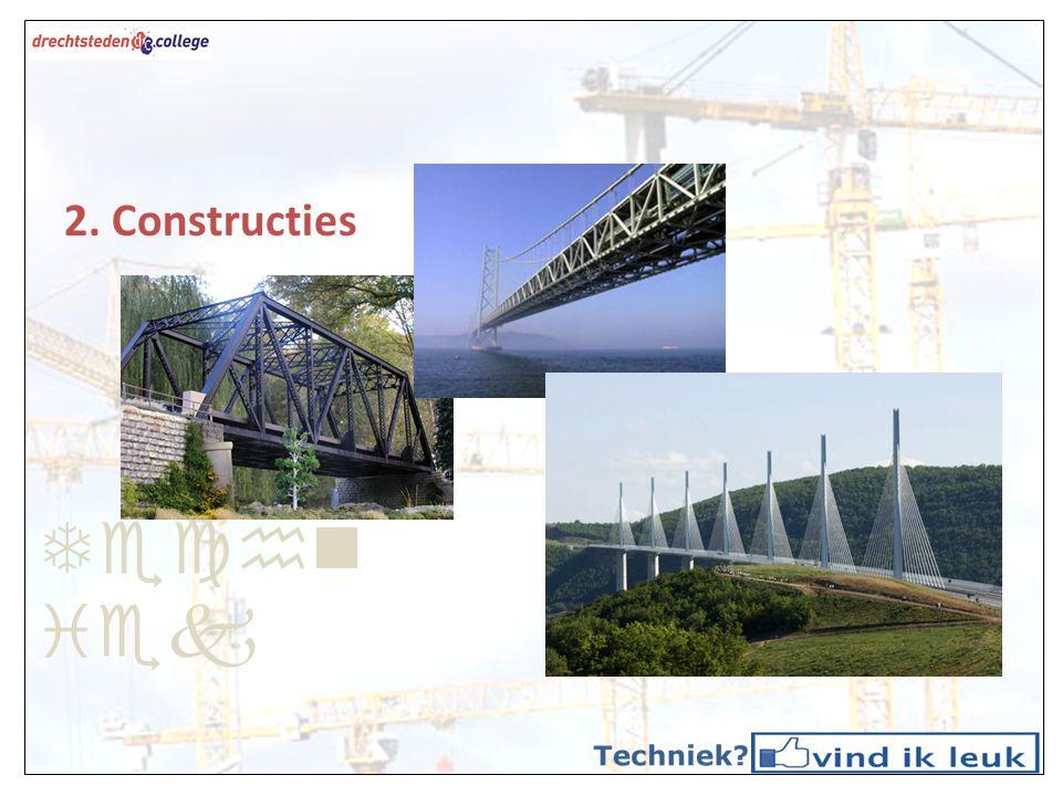 Techn iek 2. Constructies