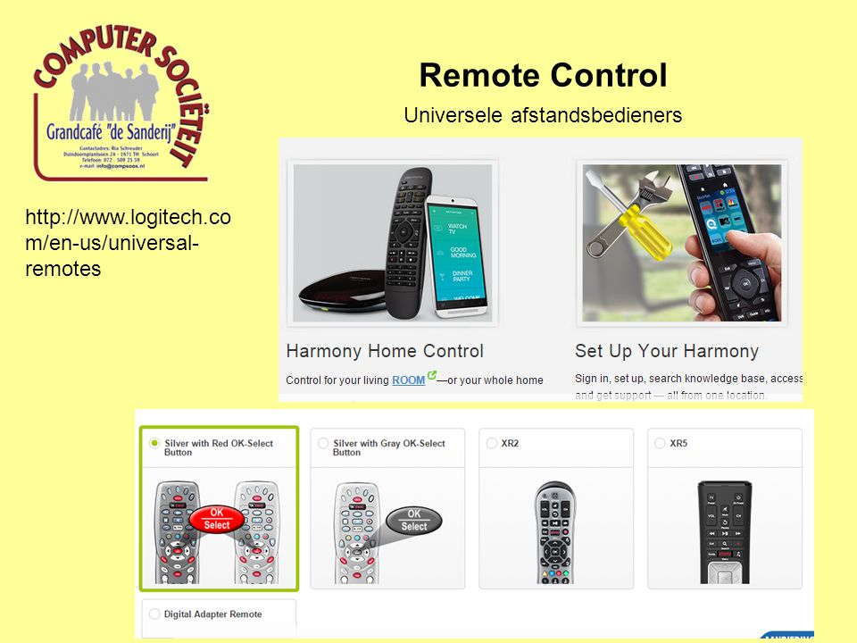 Remote Control Universele afstandsbedieners http://www.logitech.co m/en-us/universal- remotes
