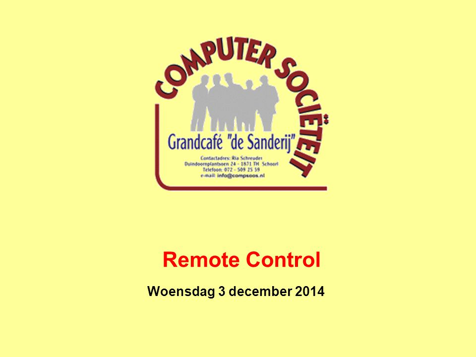 Woensdag 3 december 2014 Remote Control