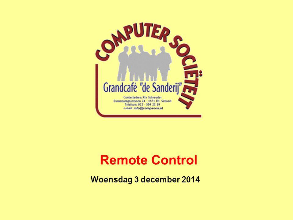 Wat is Remote Control .Het op afstand (draadloos) besturen/beheren van apparaten.