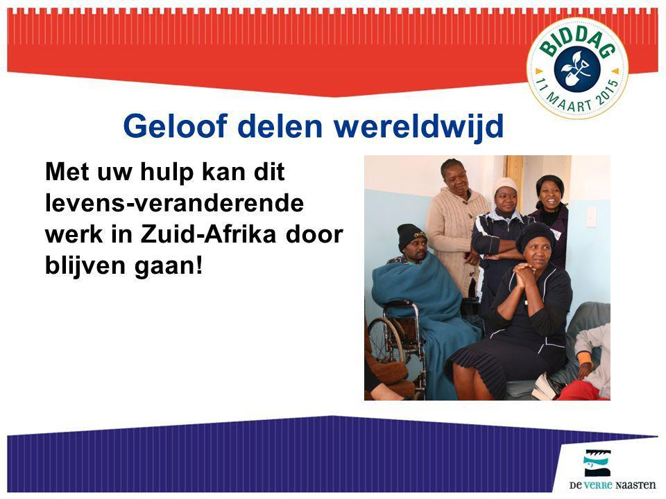 Geloof delen wereldwijd Met uw hulp kan dit levens-veranderende werk in Zuid-Afrika door blijven gaan!