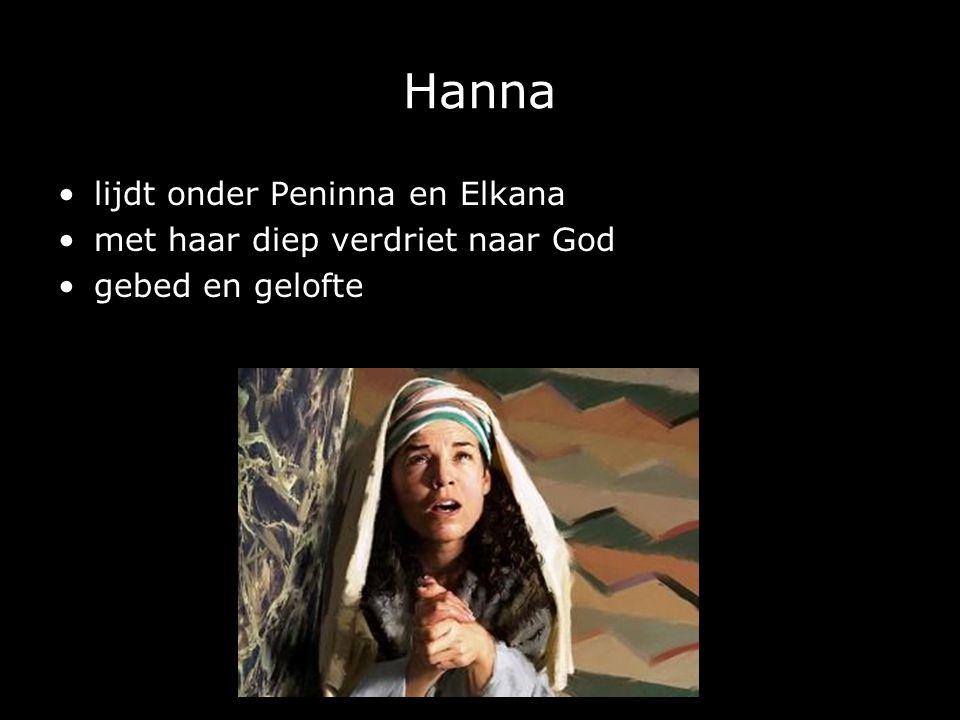 Hanna lijdt onder Peninna en Elkana met haar diep verdriet naar God gebed en gelofte