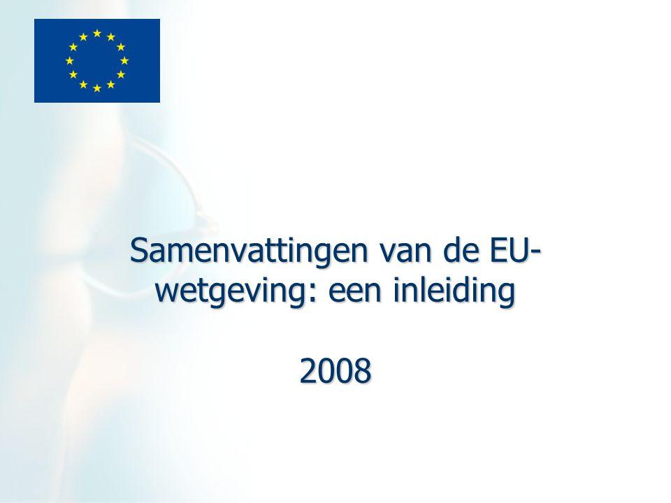 Samenvattingen van de EU- wetgeving: een inleiding 2008
