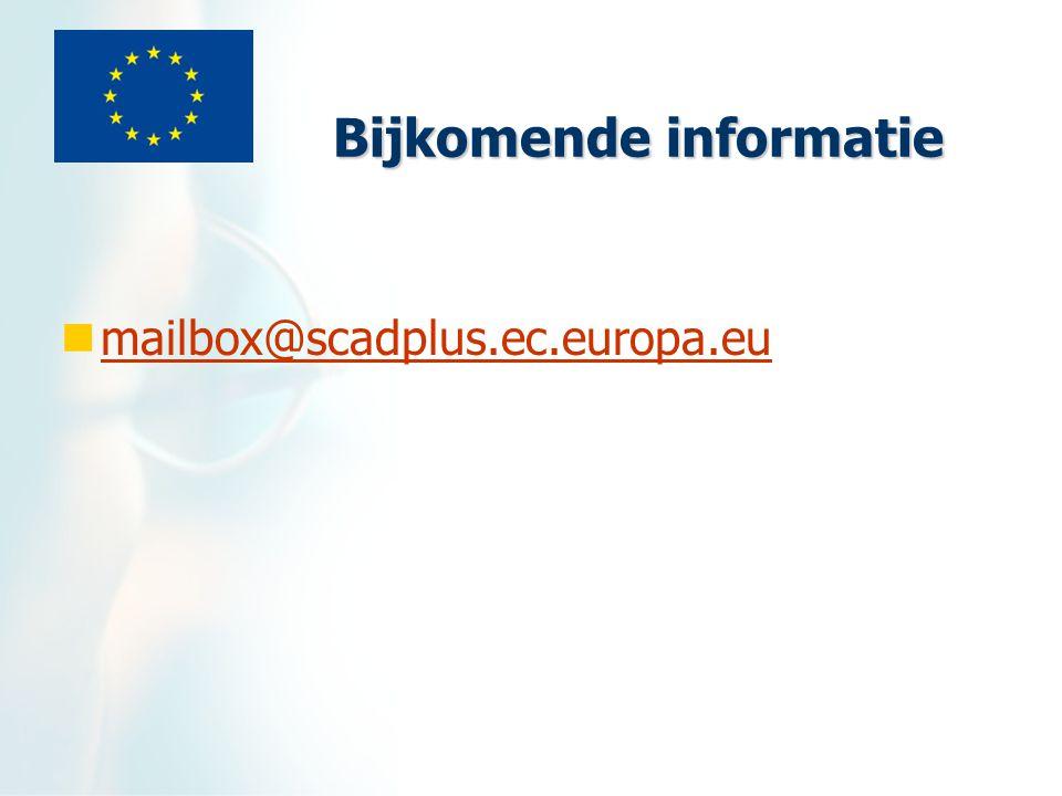 Bijkomende informatie mailbox@scadplus.ec.europa.eu