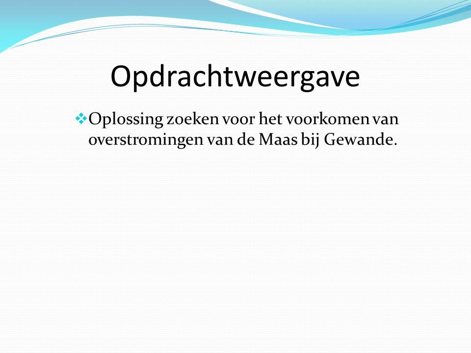 Opdrachtweergave  Oplossing zoeken voor het voorkomen van overstromingen van de Maas bij Gewande.