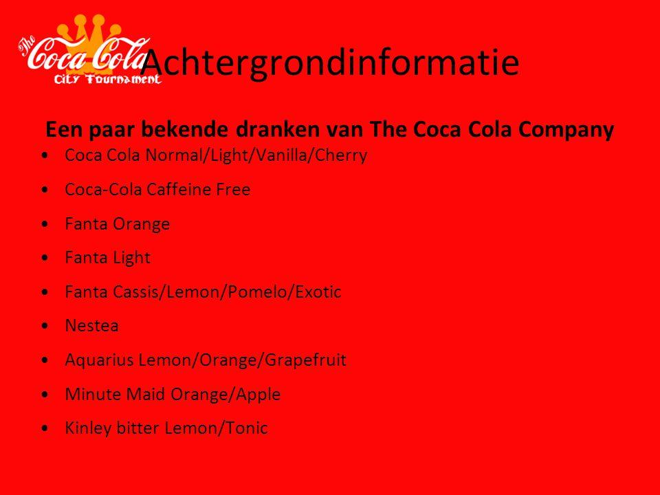 Achtergrondinformatie Een paar bekende dranken van The Coca Cola Company Coca Cola Normal/Light/Vanilla/Cherry Coca-Cola Caffeine Free Fanta Orange Fa