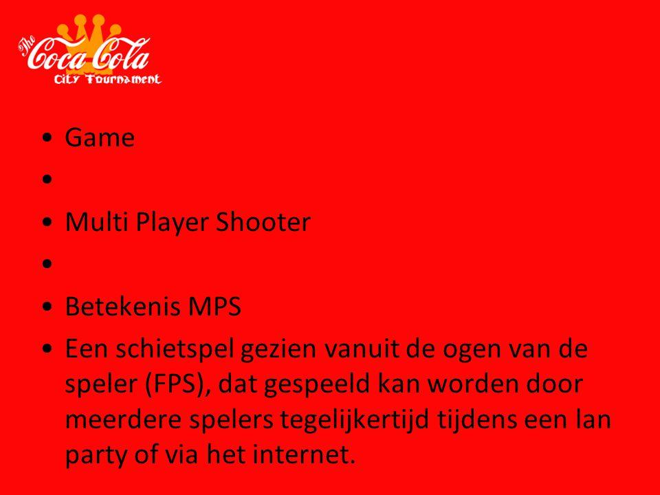 Game Multi Player Shooter Betekenis MPS Een schietspel gezien vanuit de ogen van de speler (FPS), dat gespeeld kan worden door meerdere spelers tegeli